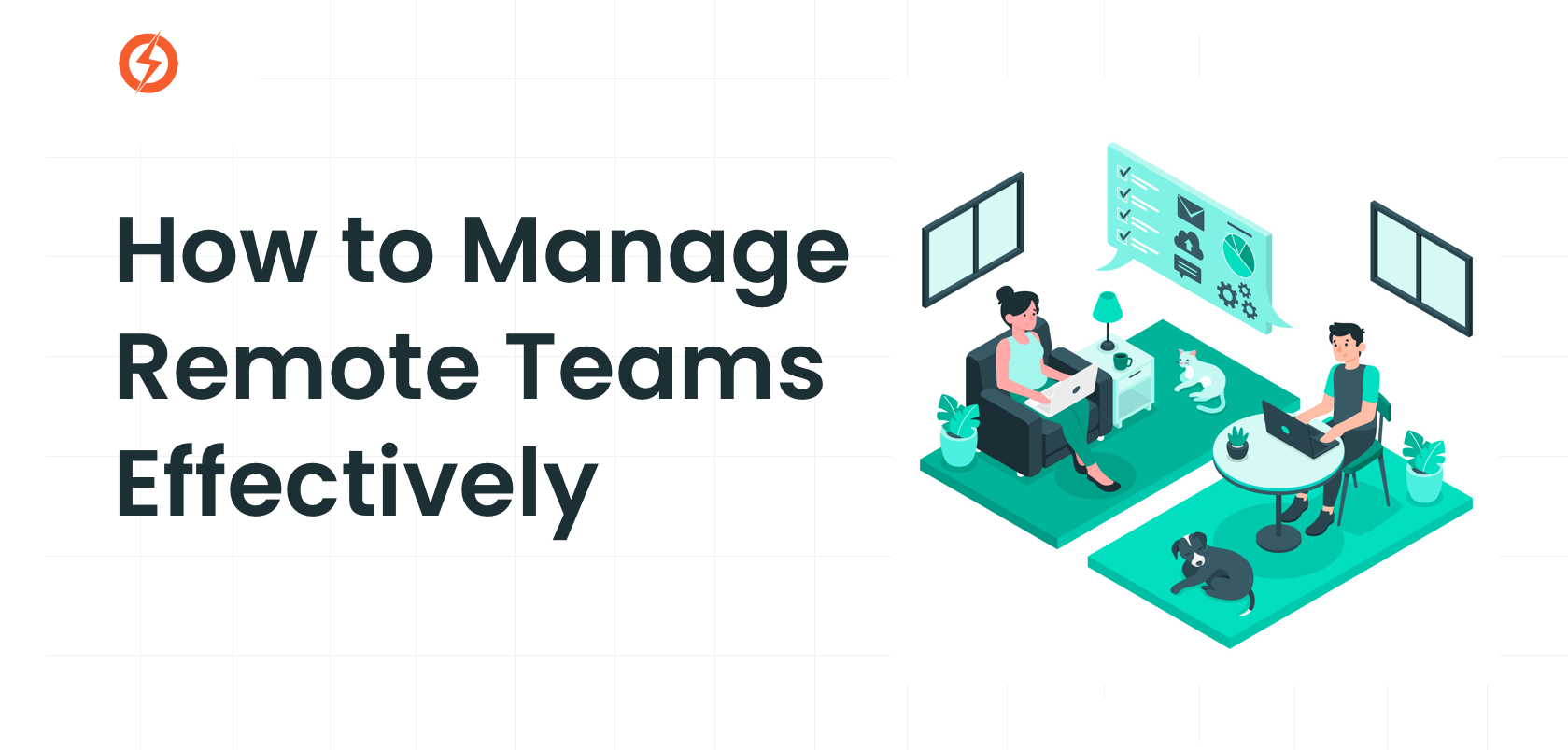 How to Manage Remote Teams Effectively