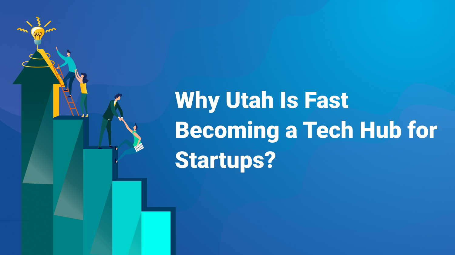 Why Utah Is Fast Becoming a Tech Hub for Startups?