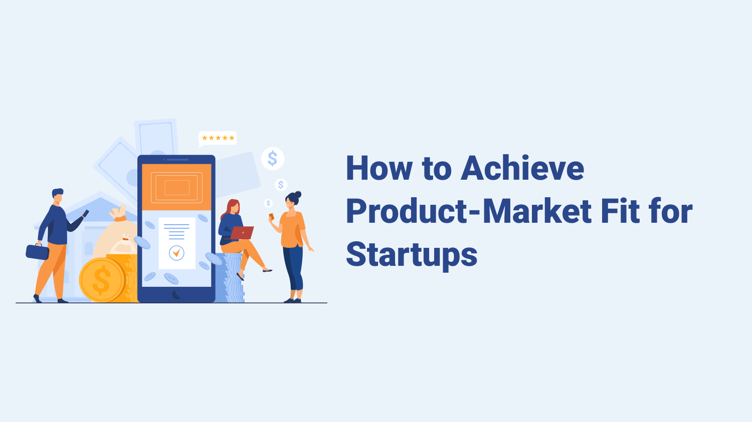 How to Achieve Product-Market Fit for Startups