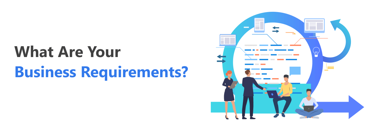 Know your business requirements before you find a web developer
