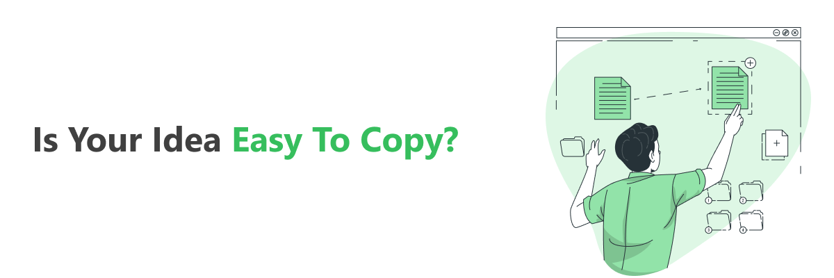Check if your idea is easy to copy