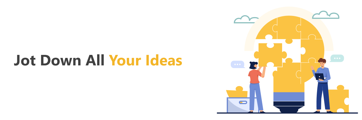 Having a Product Idea That Could Change the Tech World means you are ready to start your own business