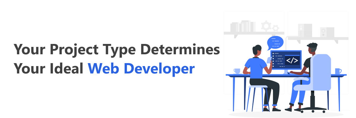 Your project type help you find a web developer