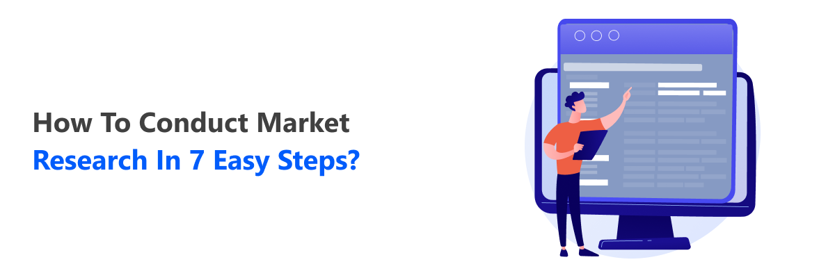 7 Steps To Conducting A Market Research