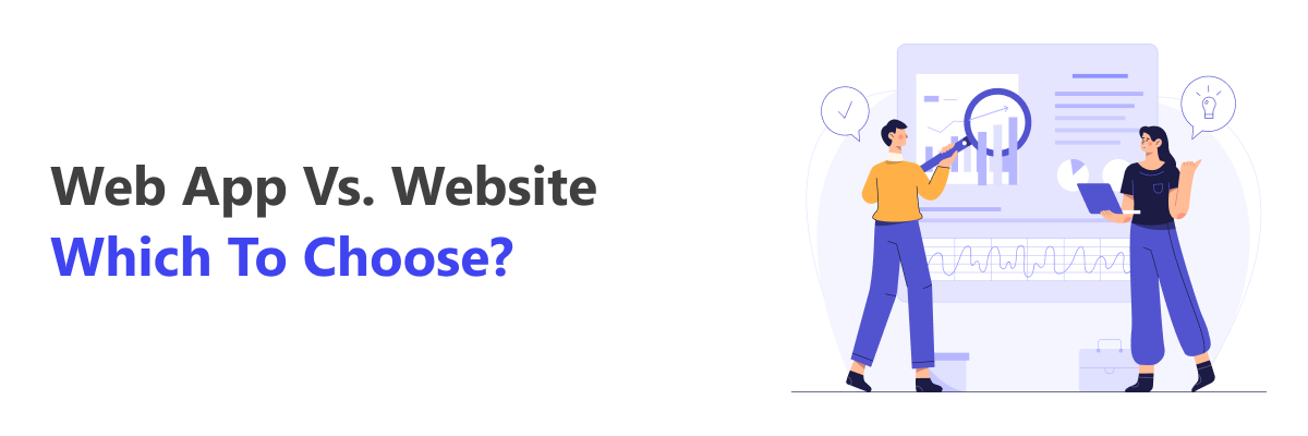 Web App Vs. Website: Which is Right for Your Business