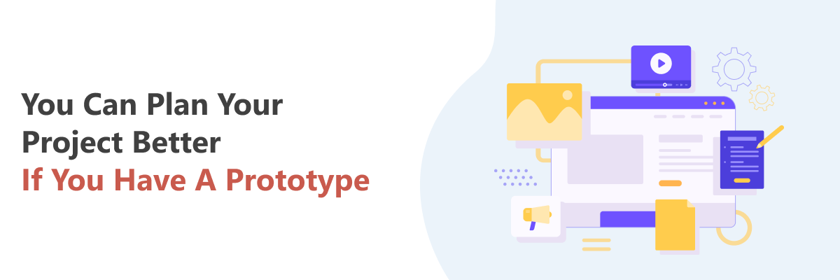 Prototype Plans your Project Better