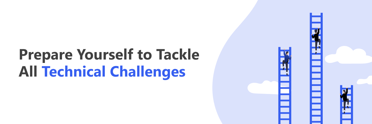 Tackle Technical Challenges