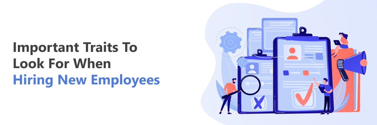 Traits to Look for in Hiring Employees