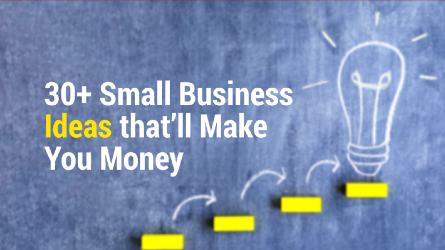 30+ Most Successful Small Business Ideas 2021