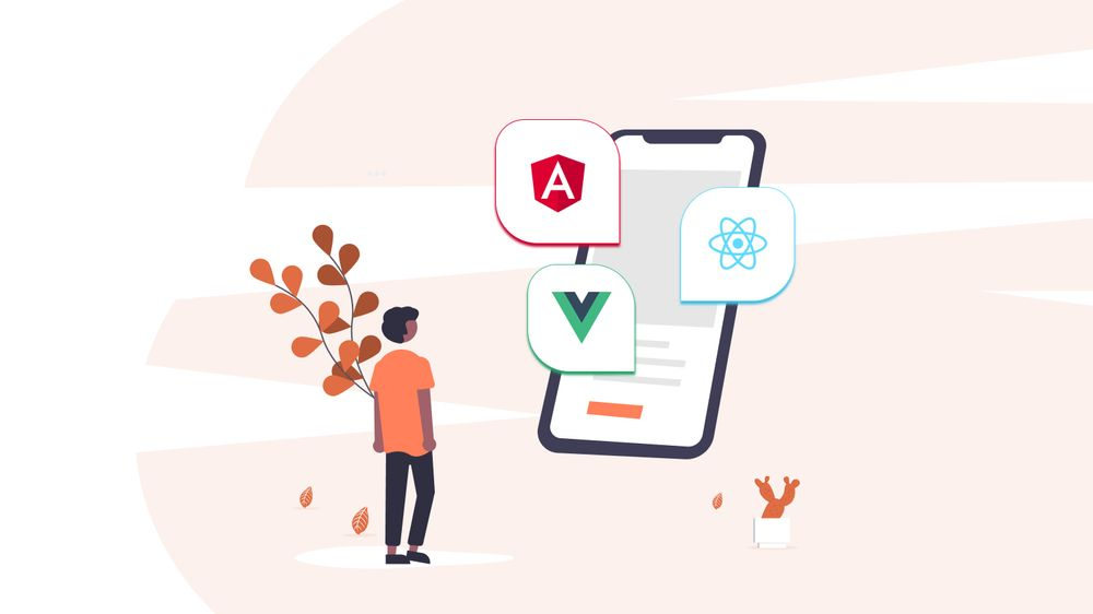 Angular Vs. React Vs. Vue: Which Framework to Choose in 2021