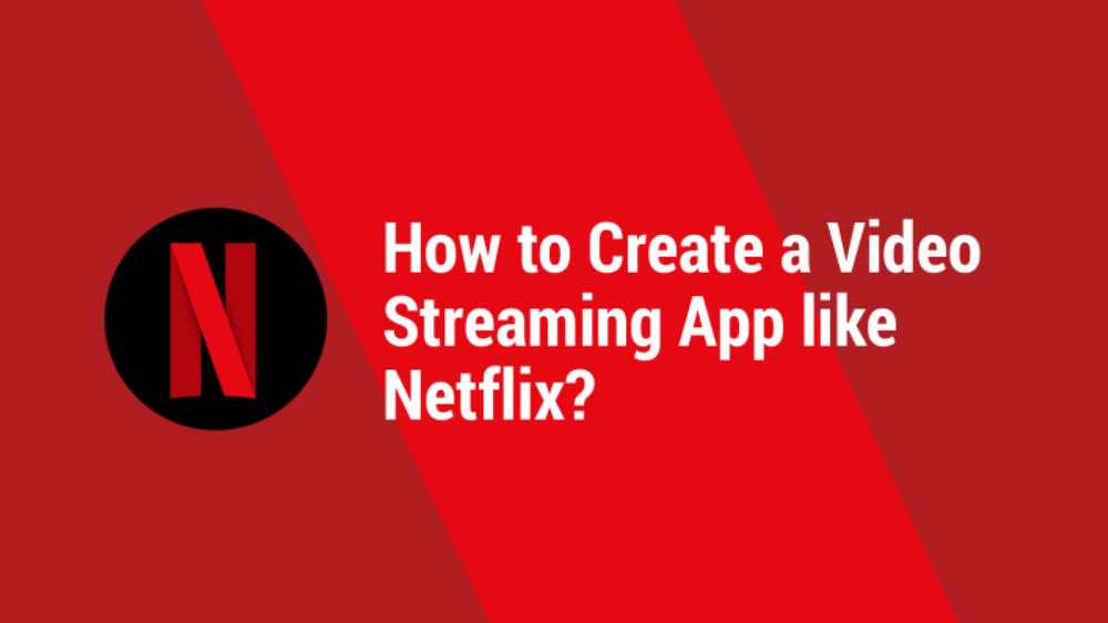 How Much Does it Cost to Create an App Like Netflix