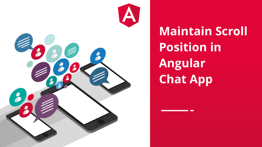How to Maintain Scroll Position in Angular Chat App